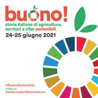 Buono! 24-25 giugno, storie italiane di agricoltura, territori e cibo sostenibili