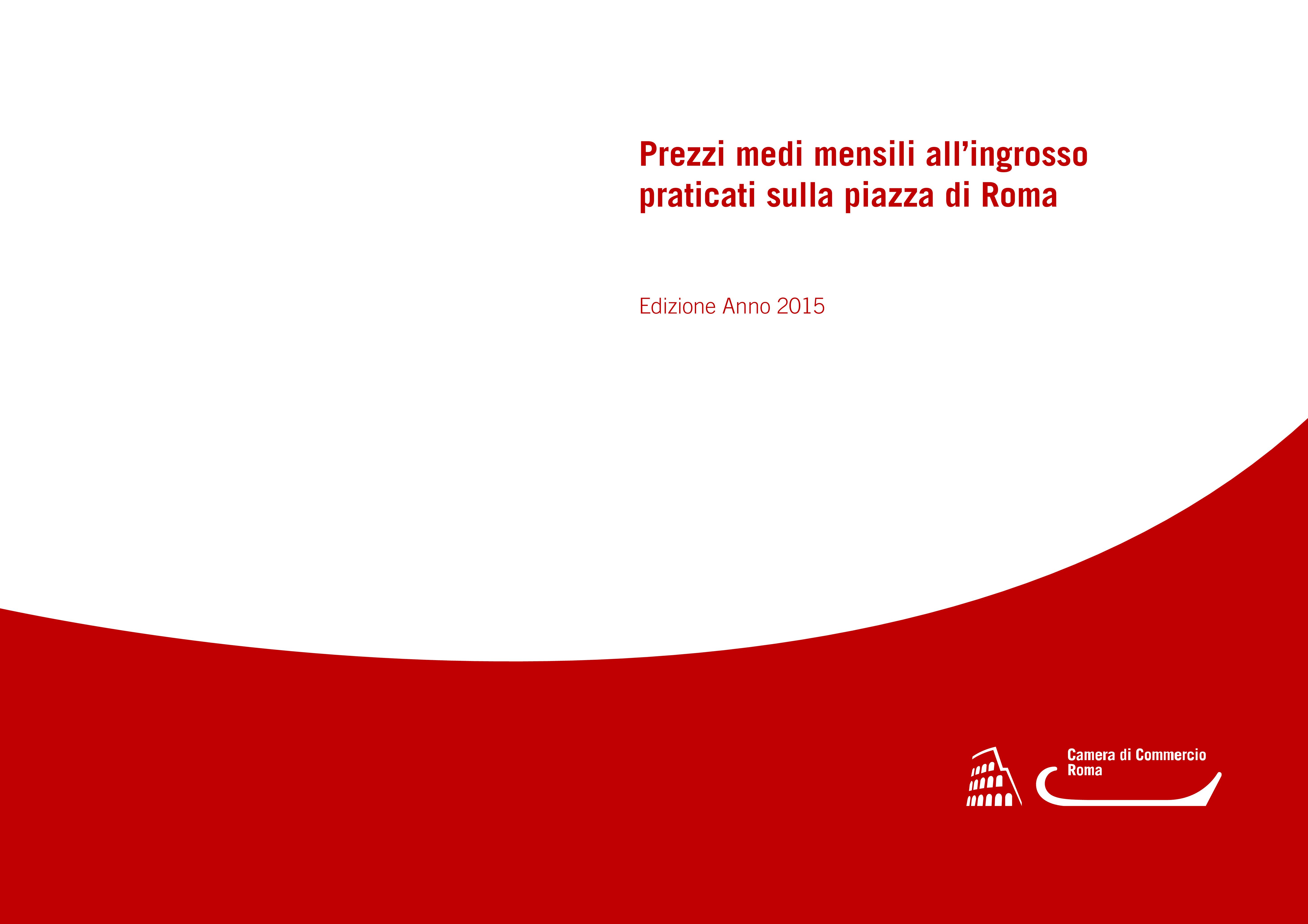 Prezzi medi mensili all'ingrosso praticati sulla piazza di Roma - Anno 2015